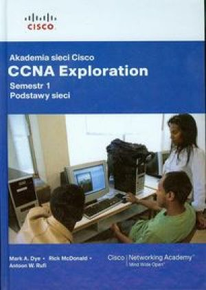 Akademia sieci Cisco CCNA Exploration Semestr 1 + CD - Dye Mark, McDonald  Rick