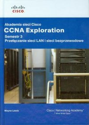 Akademia sieci Cisco CCNA Exploration Semestr 3 + CD - Lewis Wayne