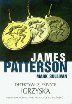 Detektywi z Private Igrzyska - Patterson James, Sullivan Mark