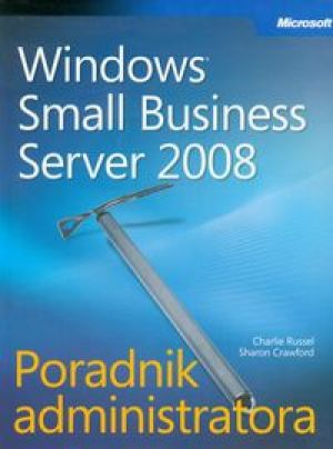 Microsoft Windows Small Business Server 2008 Poradnik administratora + CD - Russel Charlie, Crawford Sharon
