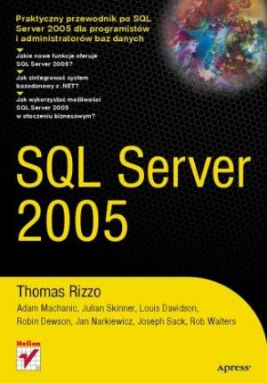 SQL Server 2005 - Thomas Rizzo, Adam Machanic, Robin Dewson, Rob Walters, Joseph Sack, Julian Skin