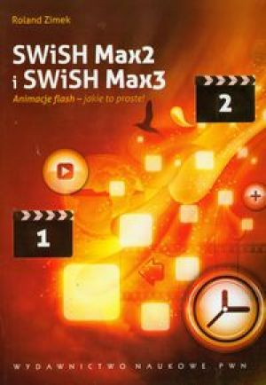 SWiSH Max2 i SWiSH Max3 Animacje flash - jakie to proste ! - Zimek Roland