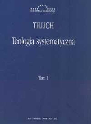 Teologia systematyczna t.1 - Tillich
